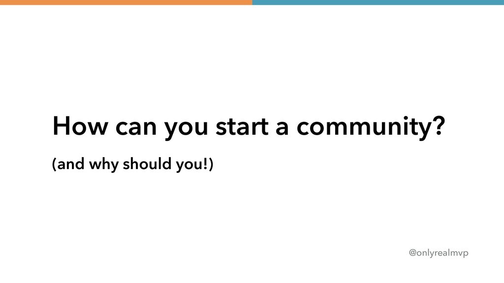 @onlyrealmvp How can you start a community? (an...