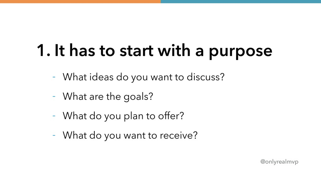 @onlyrealmvp 1. It has to start with a purpose ...
