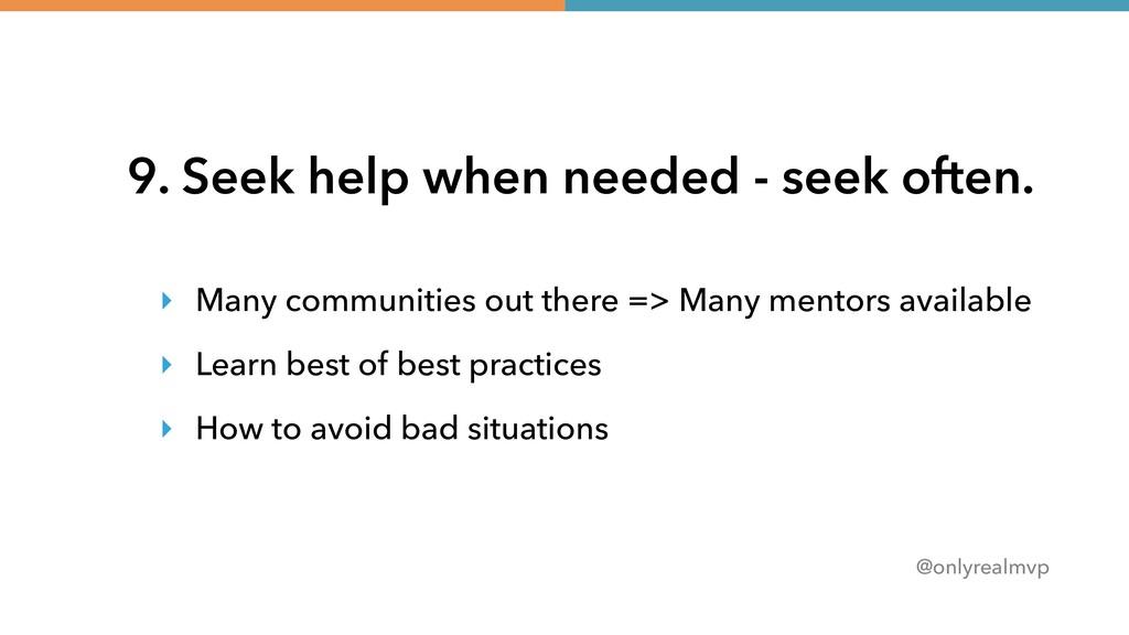 @onlyrealmvp 9. Seek help when needed - seek of...