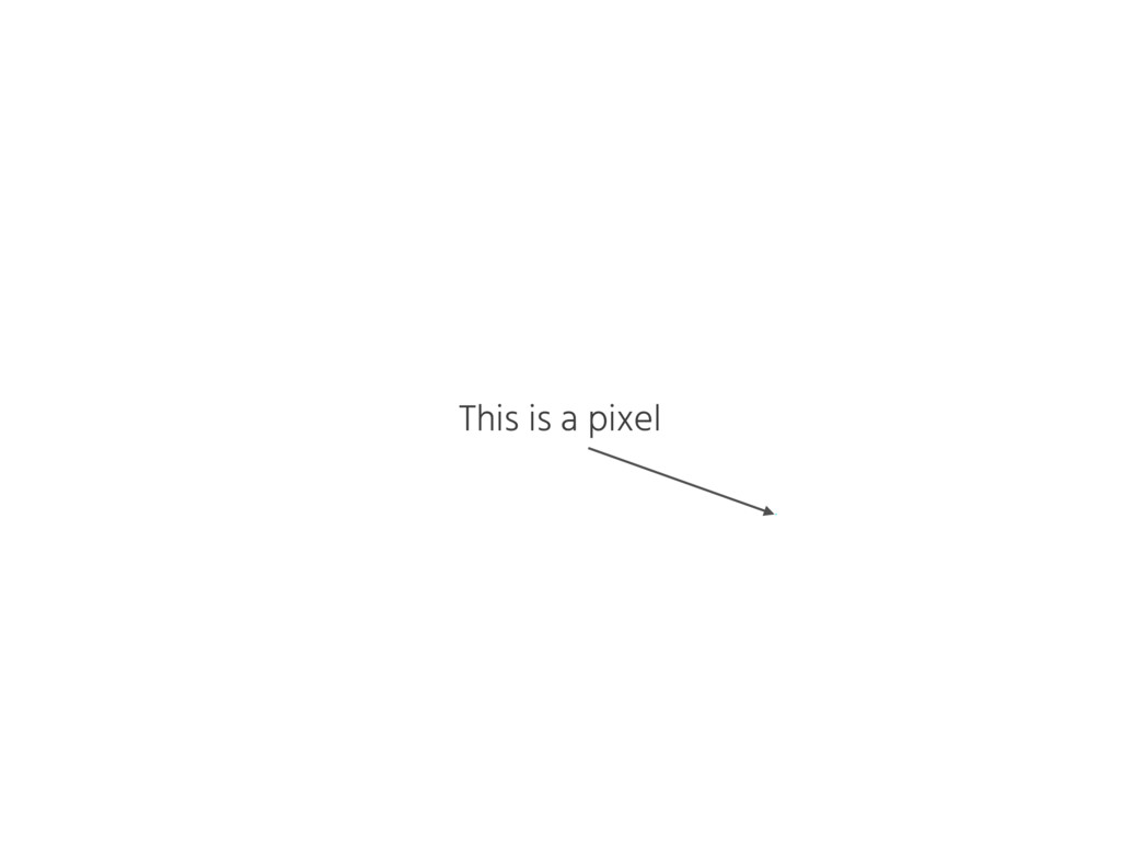 This is a pixel