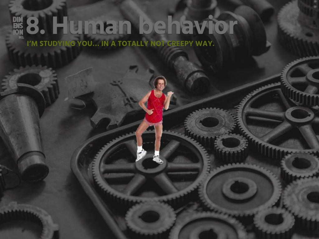 DIM ENS ION NO. 8. Human behavior I'M STUDYING ...