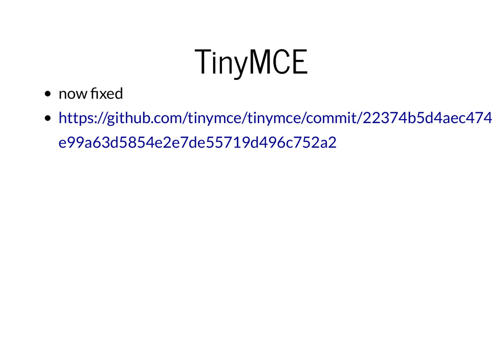 TinyMCE TinyMCE now fixed https://github.com/tin...