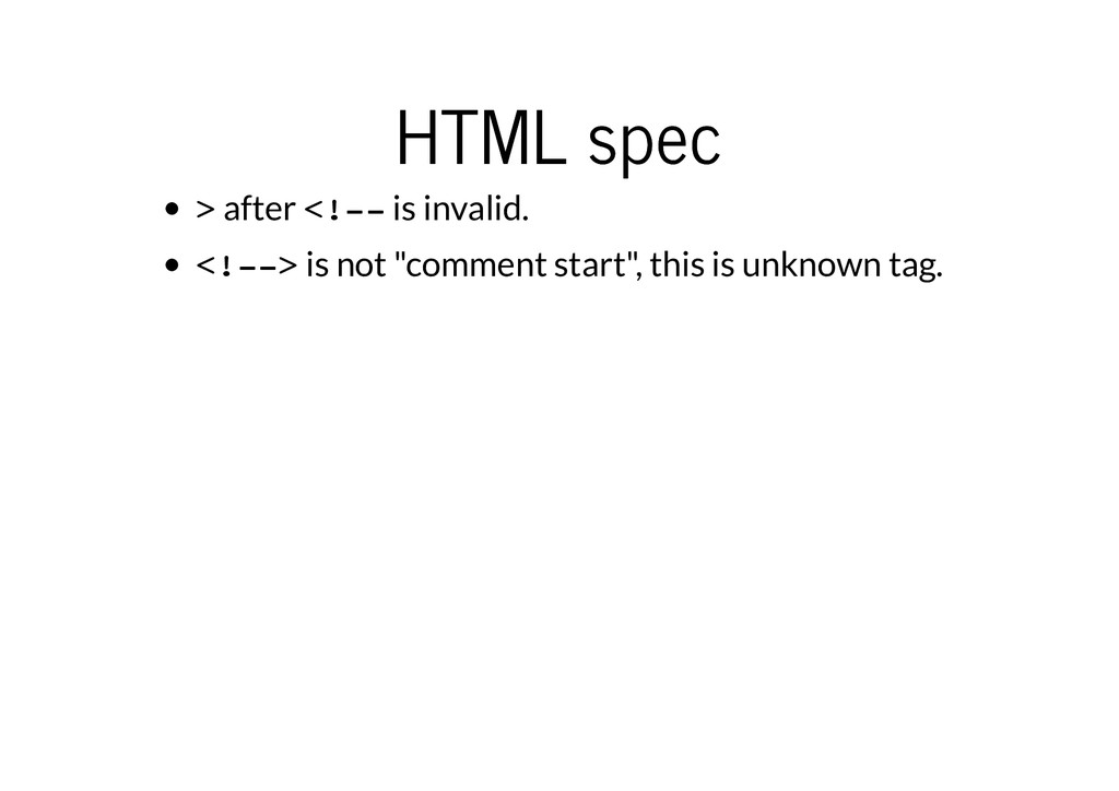 HTML spec HTML spec > after <!-- is invalid. <!...