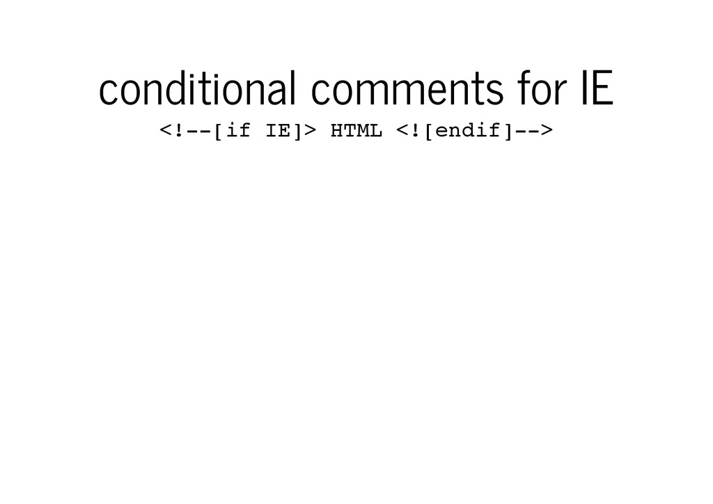 conditional comments for IE conditional comment...