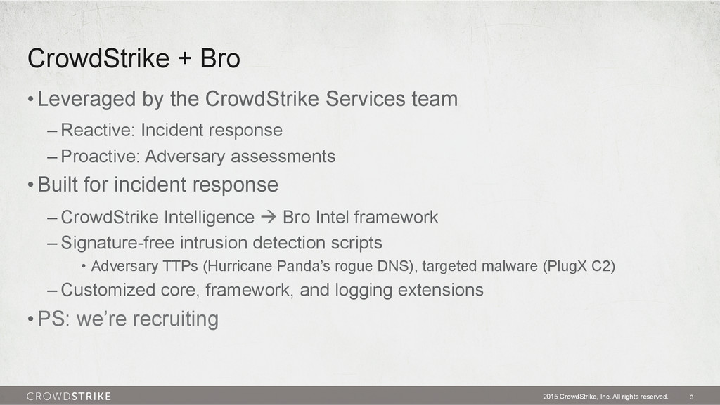 CrowdStrike + Bro 2015 CrowdStrike, Inc. All ri...