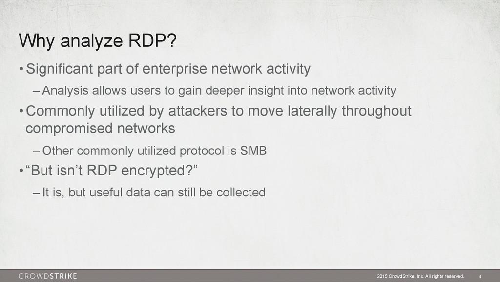 Why analyze RDP? 2015 CrowdStrike, Inc. All rig...