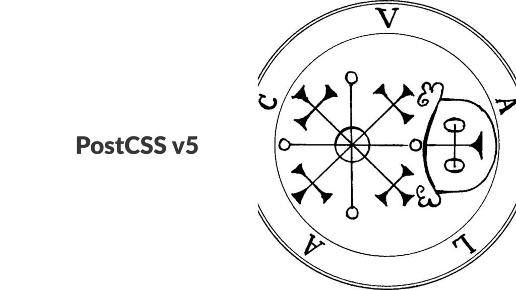 PostCSS'v5