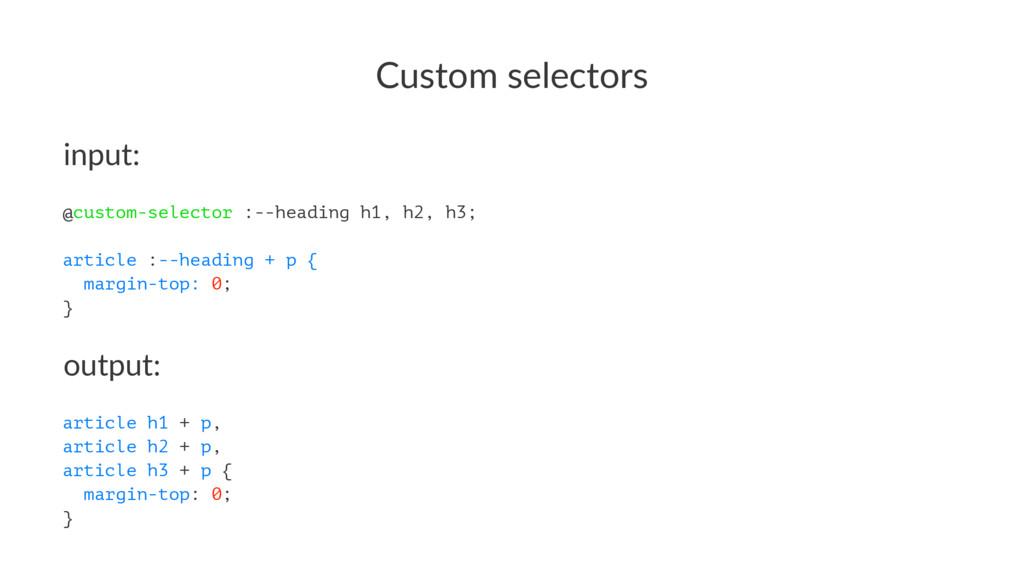Custom'selectors input: @custom-selector :--hea...