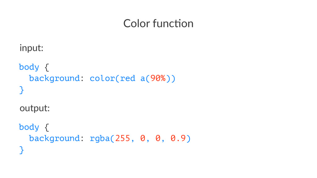 Color%func*on input: body { background: color(r...