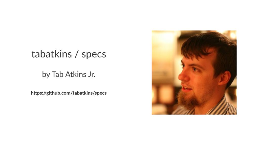 "tabatkins(/(specs by#Tab#Atkins#Jr. h""ps:/ /git..."