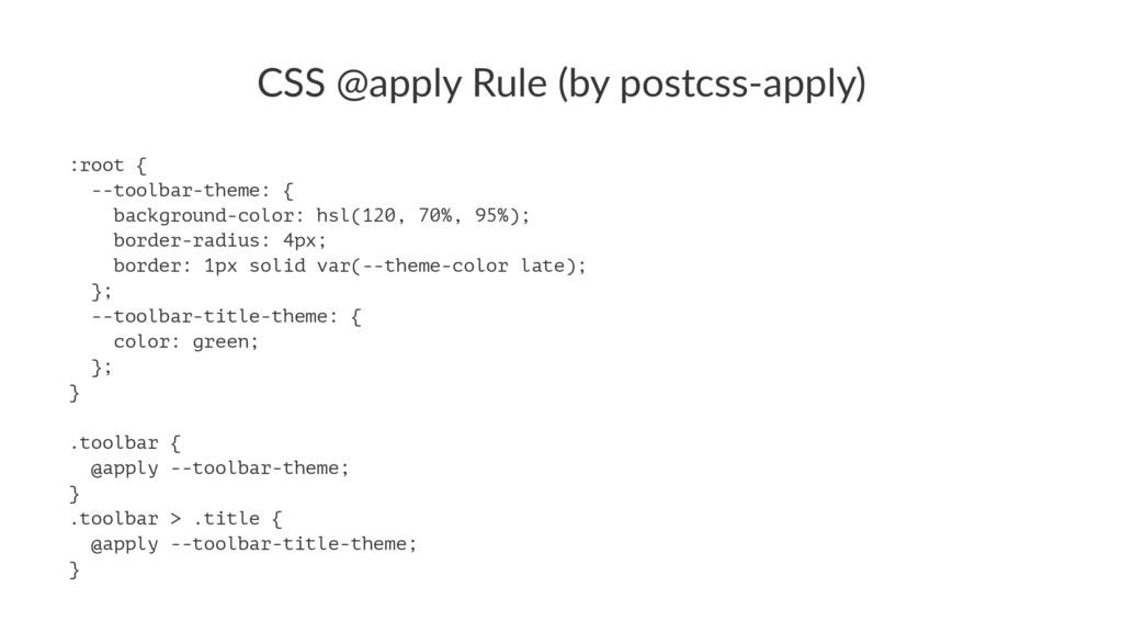 CSS#@apply#Rule#(by#postcss2apply) :root { --to...