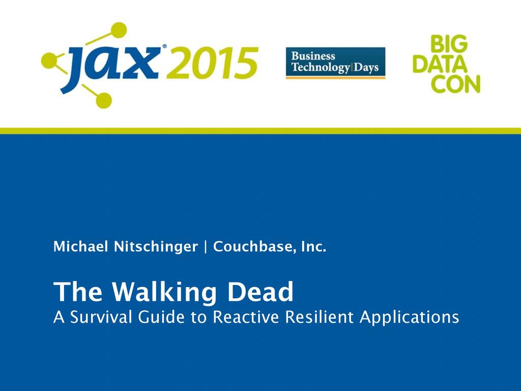 Michael Nitschinger | Couchbase, Inc. The Walki...