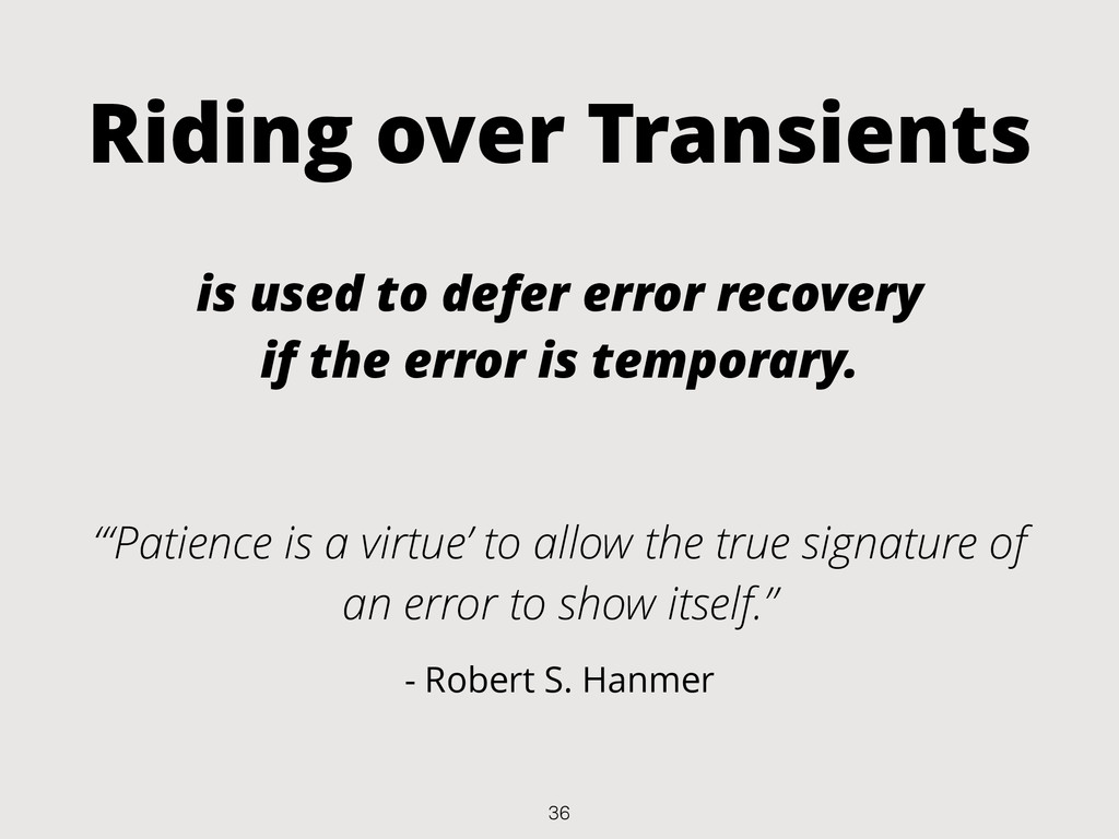 Riding over Transients is used to defer error r...