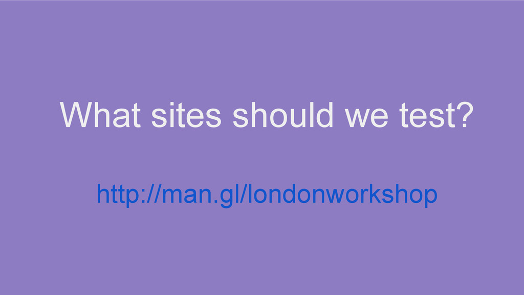 What sites should we test? http://man.gl/london...