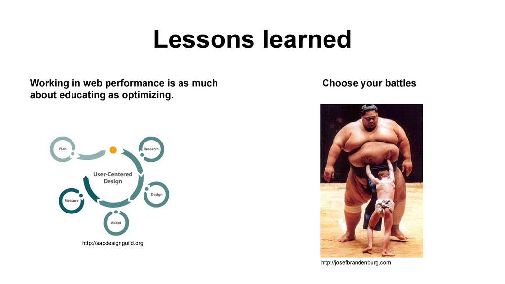 Lessons learned Working in web performance is a...