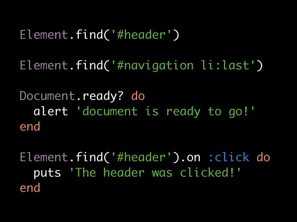 Element.find('#header') Element.find('#navigati...