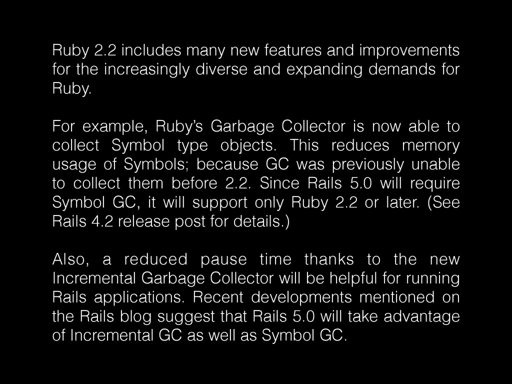 Ruby 2.2 includes many new features and improve...