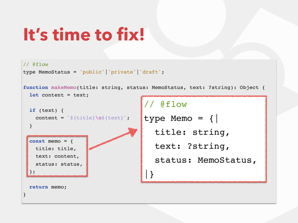 It's time to fix! // @flow type MemoStatus = 'pu...