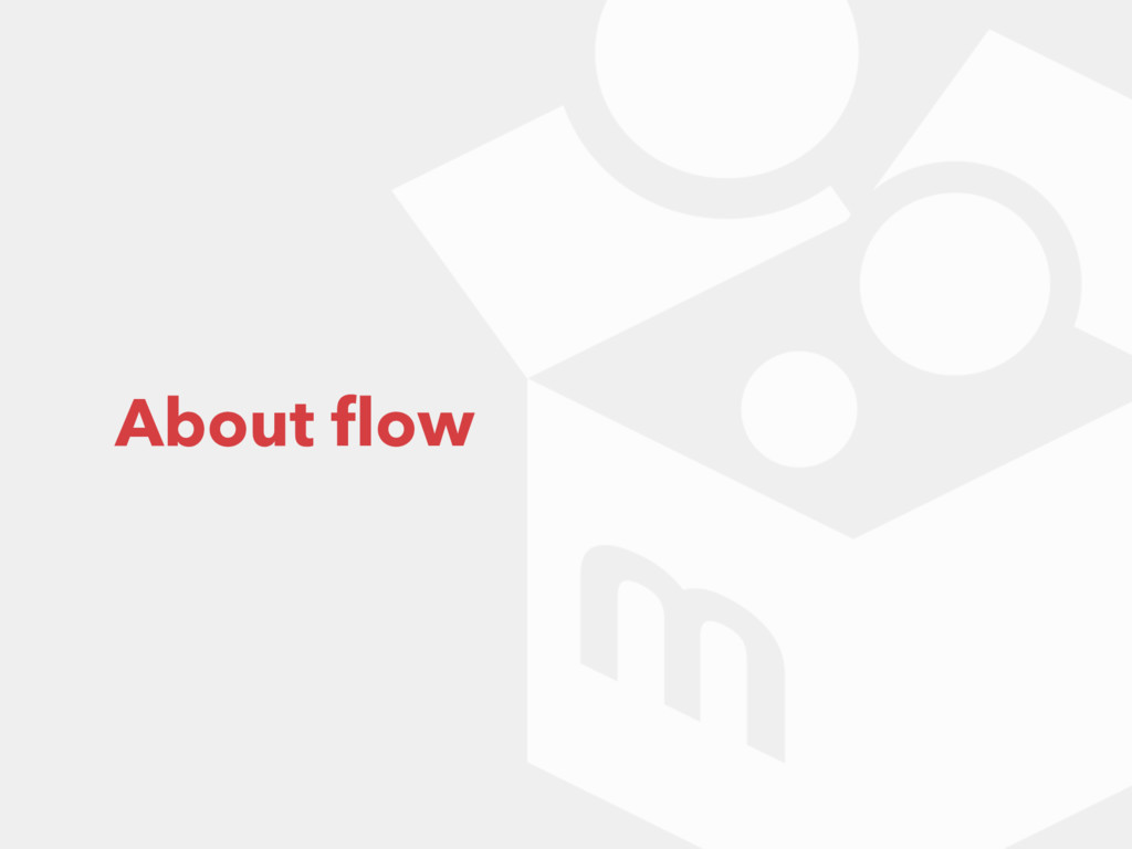 About flow