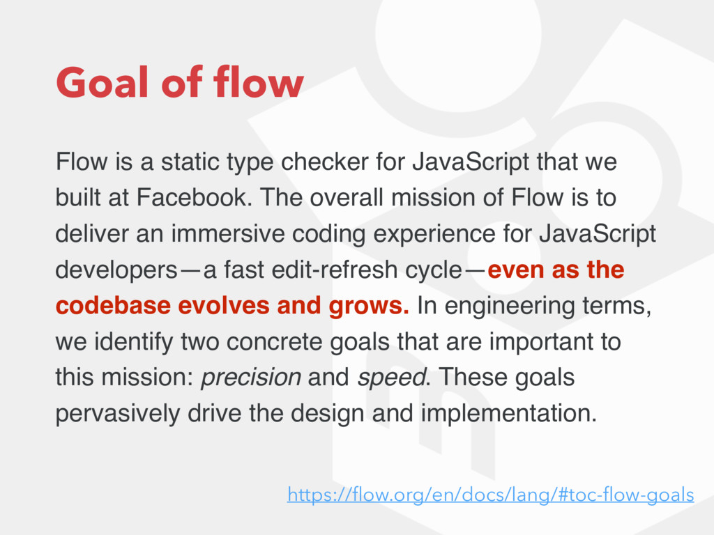 Goal of flow Flow is a static type checker for J...