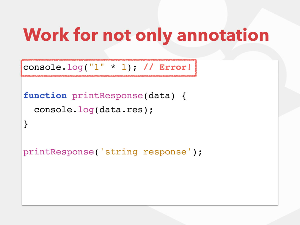 "Work for not only annotation console.log(""1"" * ..."