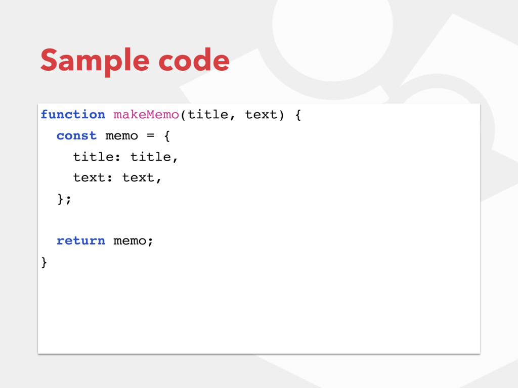 Sample code function makeMemo(title, text) { co...