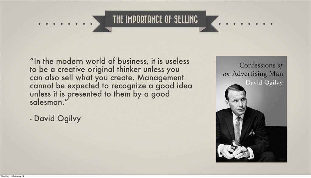 """In the modern world of business, it is useless..."