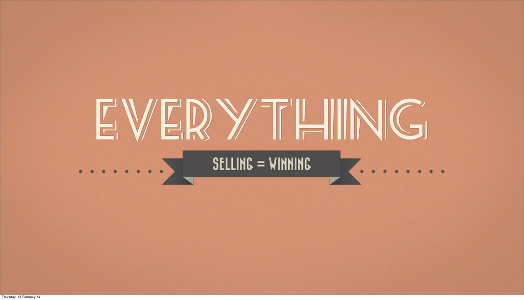 EVERYTHING SELLING = WINNING Thursday, 13 Febru...