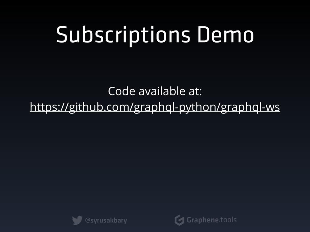 @syrusakbary Graphene.tools Subscriptions Demo ...