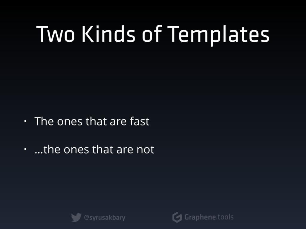 @syrusakbary Graphene.tools Two Kinds of Templa...