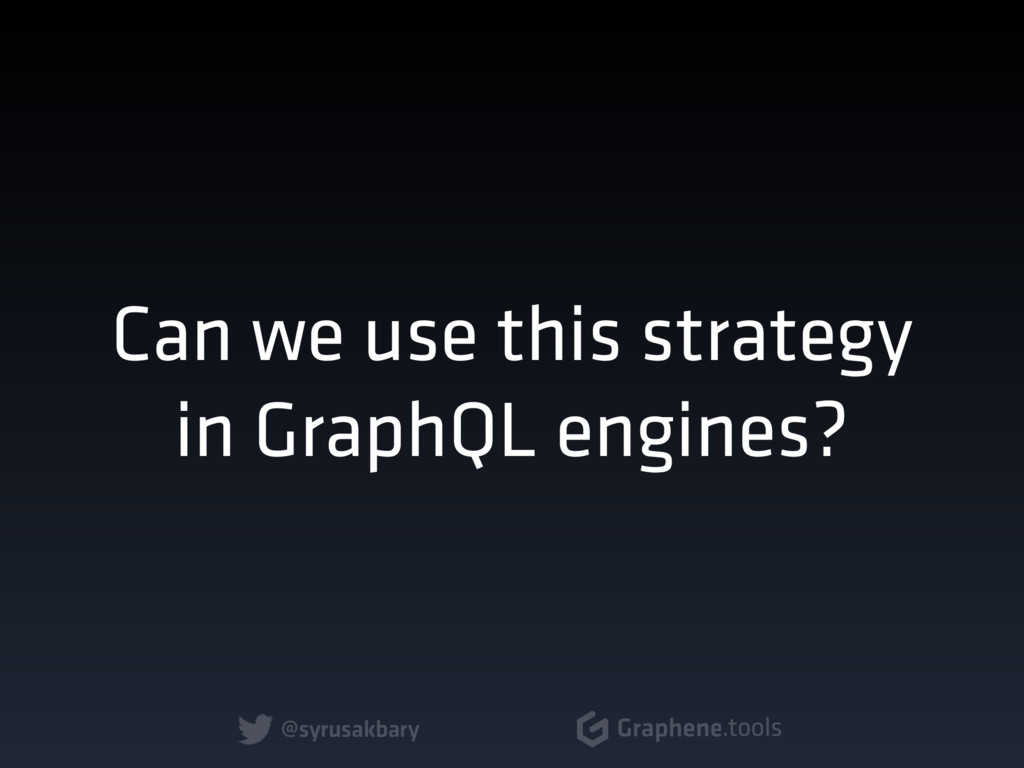 @syrusakbary Graphene.tools Can we use this str...