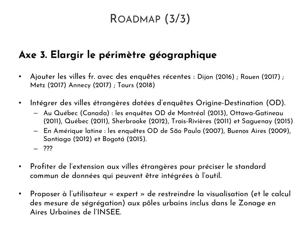 Axe 3. Elargir le périmètre géographique • Ajou...