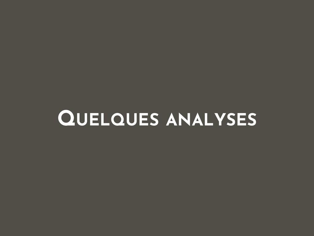 QUELQUES ANALYSES