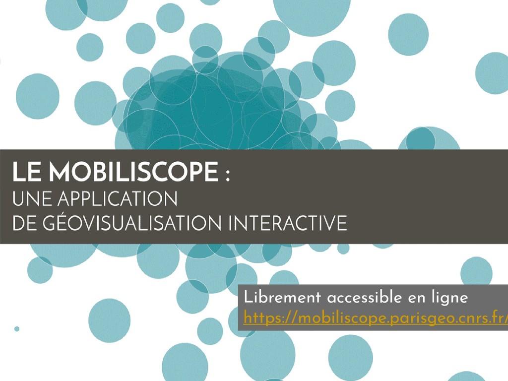 Librement accessible en ligne https://mobilisco...