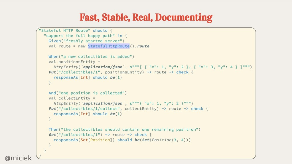 @miciek Fast, Stable, Real, Documenting