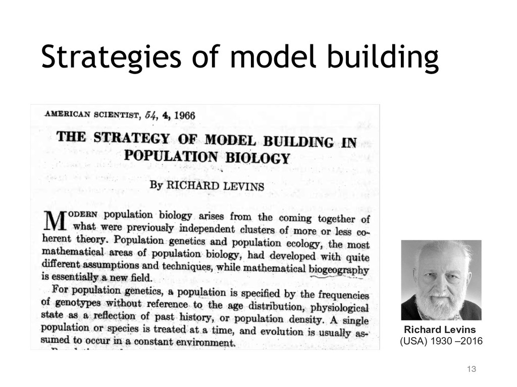 Strategies of model building 13 Richard Levins ...