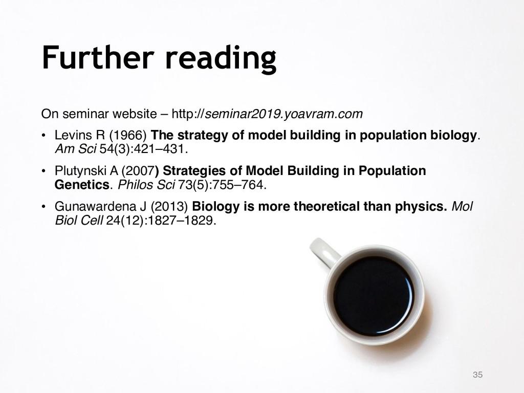 Further reading On seminar website – http://sem...