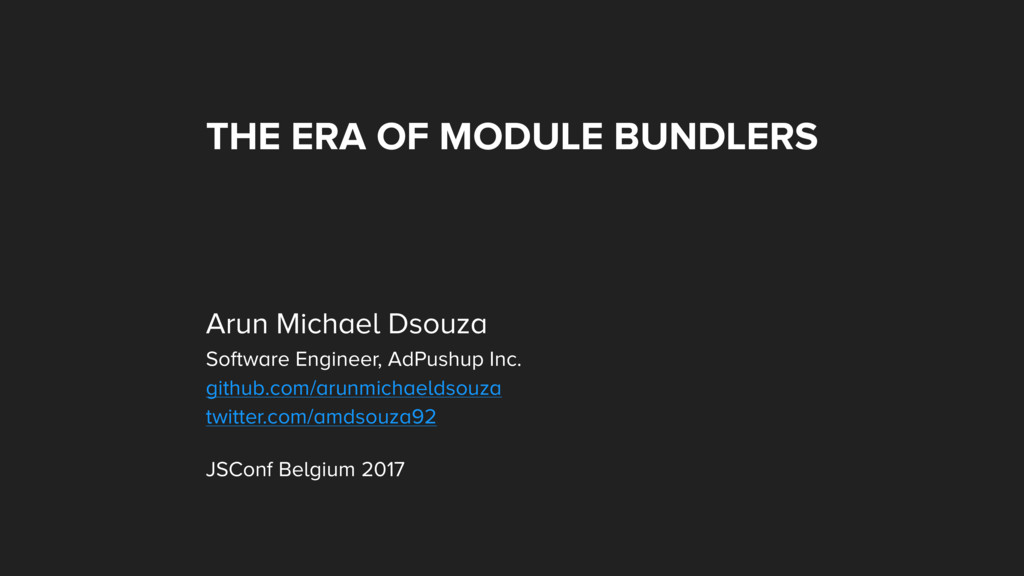THE ERA OF MODULE BUNDLERS Arun Michael Dsouza ...