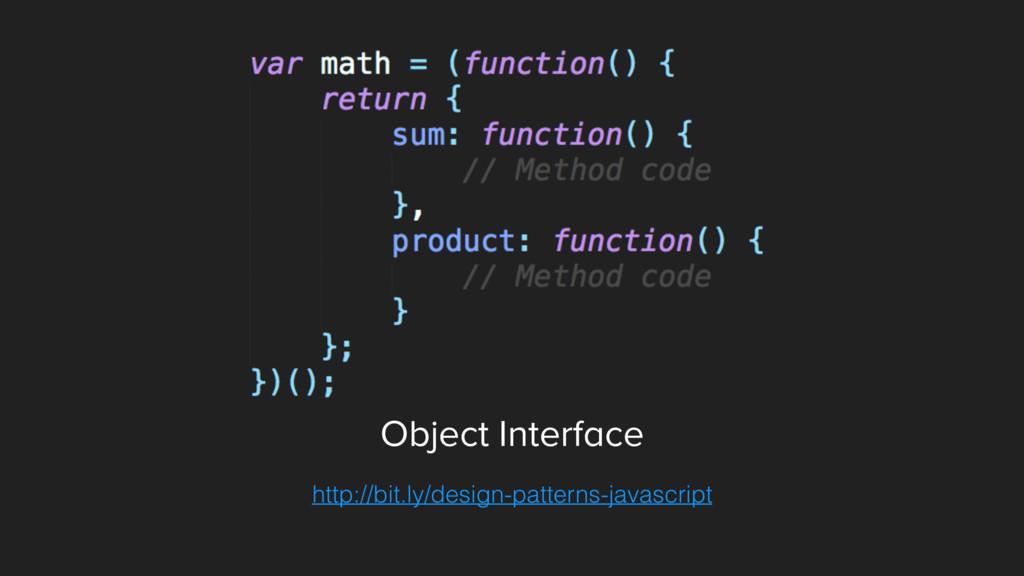 Object Interface http://bit.ly/design-patterns-...