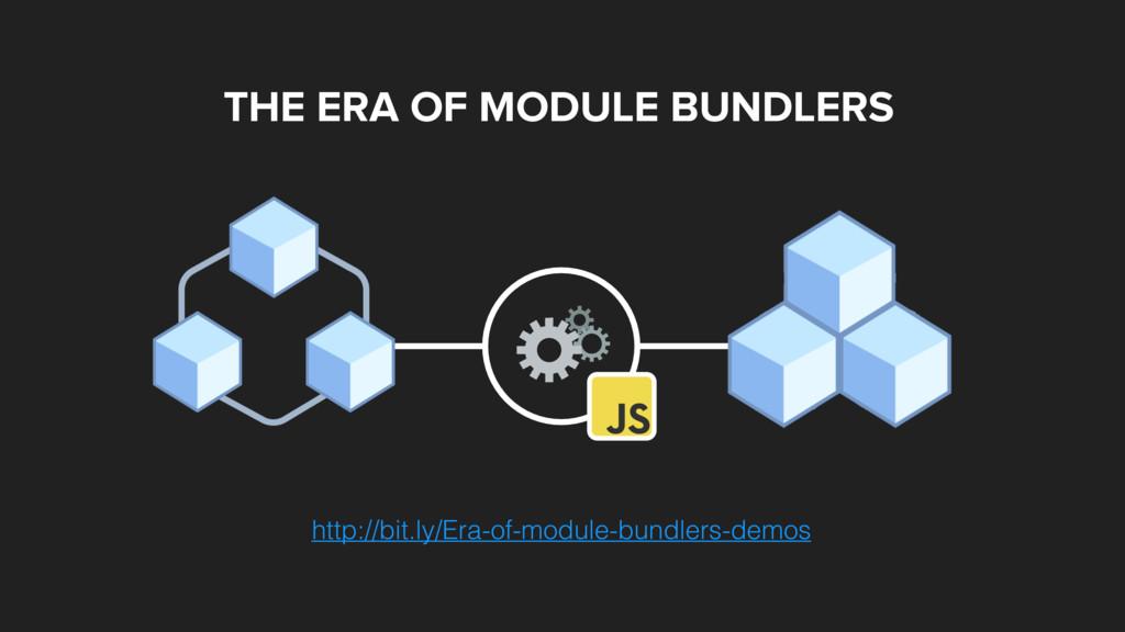 THE ERA OF MODULE BUNDLERS http://bit.ly/Era-of...