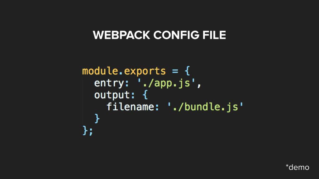 WEBPACK CONFIG FILE *demo