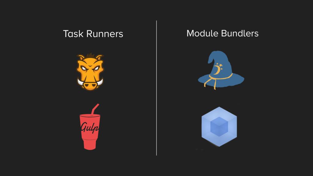 Task Runners Module Bundlers