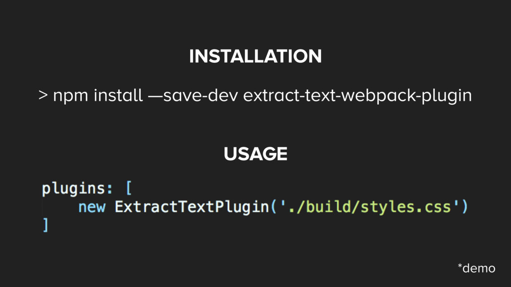 INSTALLATION > npm install —save-dev extract-te...