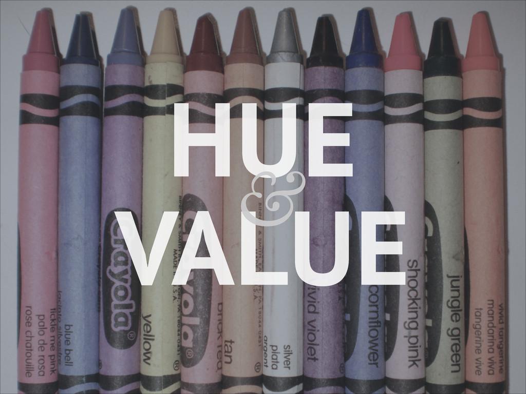 HUE VALUE &