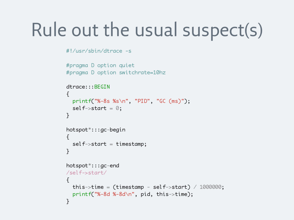 Rule out the usual suspect(s) #!/usr/sbin/dtrac...