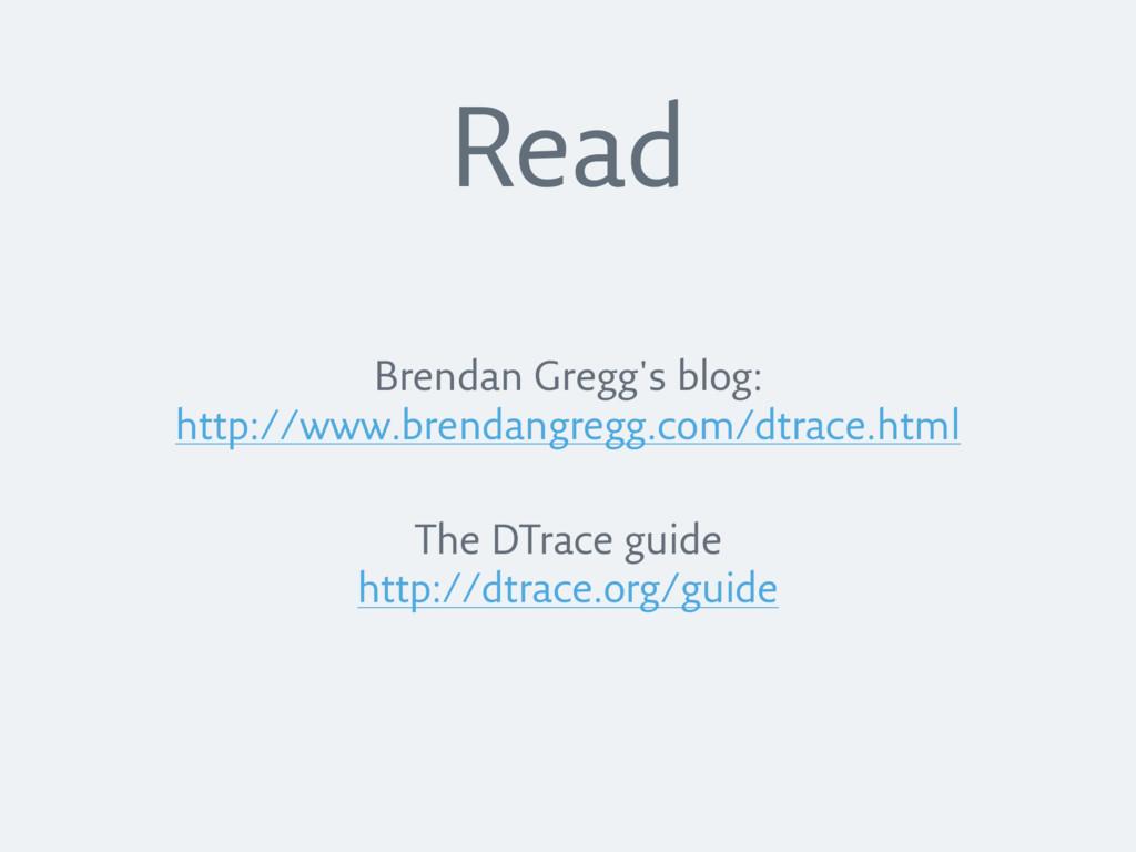 Brendan Gregg's blog: http://www.brendangregg.c...