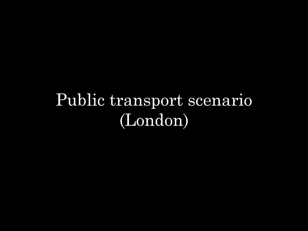 Public transport scenario (London)