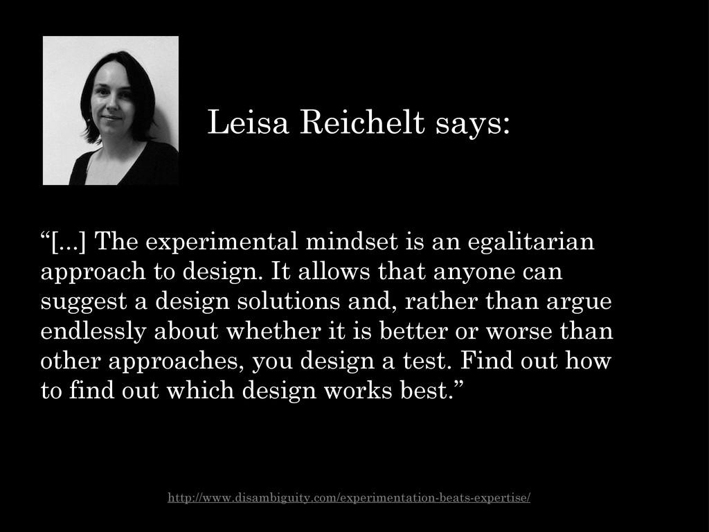 """""""[...] The experimental mindset is an egalitari..."""