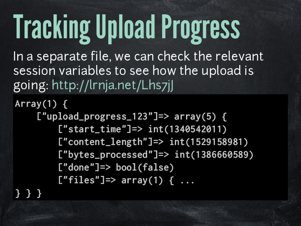Tracking Upload Progress In a separate file, we...