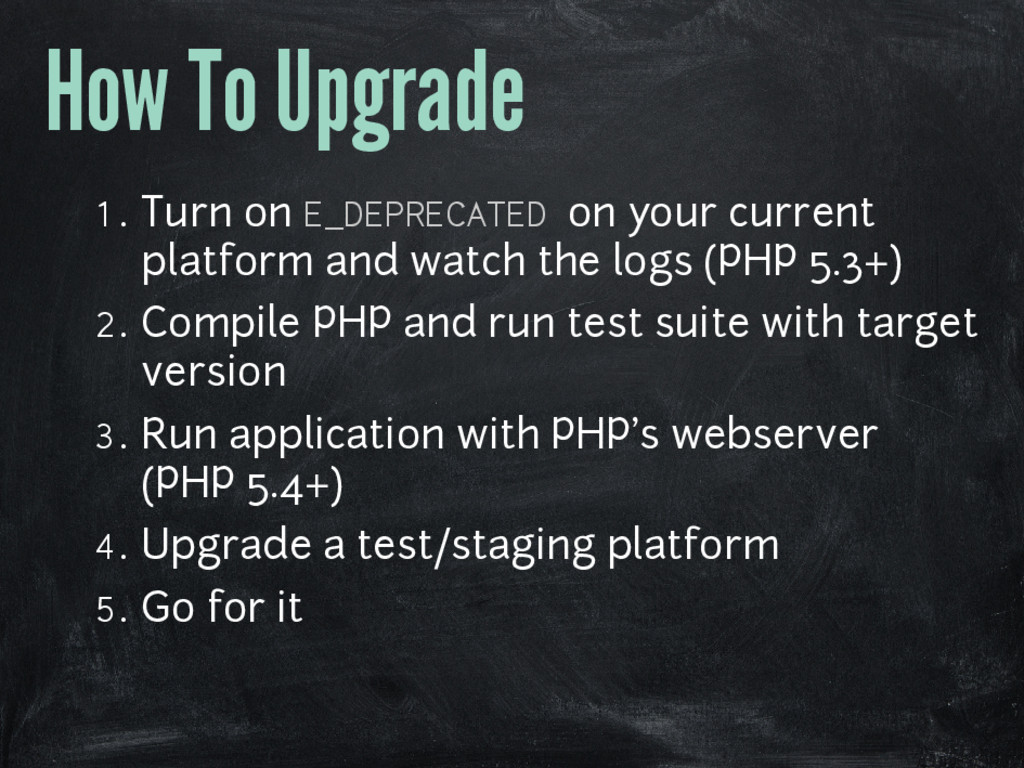 How To Upgrade 1. Turn on E_DEPRECATED on your ...